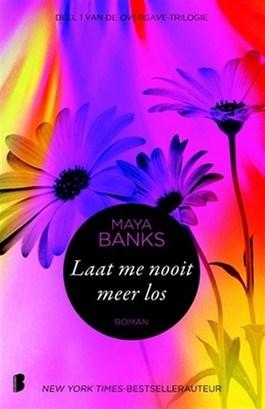 Laat me nooit meer los - Maya Banks